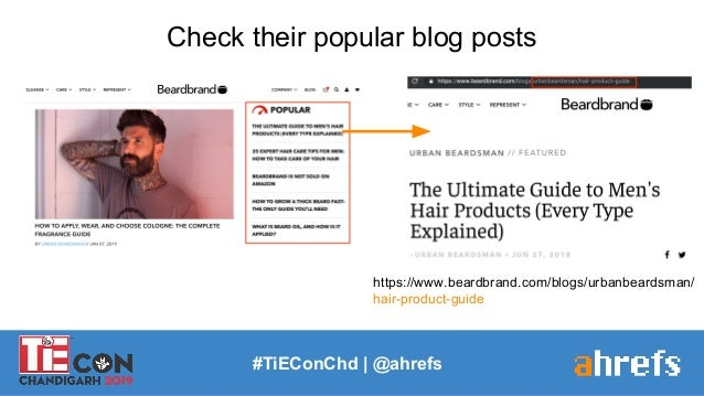 #TiEConChd   @ahrefs Check their popular blog posts https://www.beardbrand.com/blogs/urbanbeardsman/ hair-product-guide