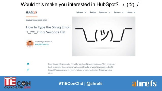 #TiEConChd   @ahrefs Would this make you interested in HubSpot? ¯_(ツ)_/¯