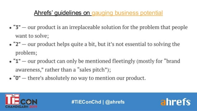 #TiEConChd   @ahrefs Ahrefs' guidelines on gauging business potential