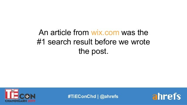 #TiEConChd   @ahrefs An article from wix.com was the #1 search result before we wrote the post.