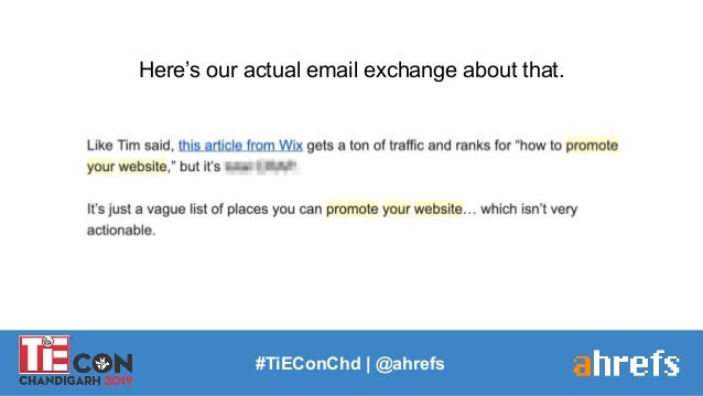 #TiEConChd   @ahrefs Here's our actual email exchange about that.
