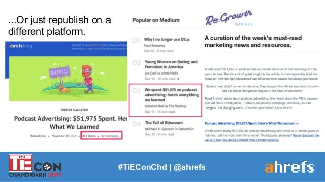 #TiEConChd   @ahrefs ...Or just republish on a different platform.
