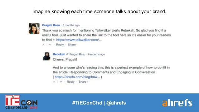 #TiEConChd   @ahrefs Imagine knowing each time someone talks about your brand.