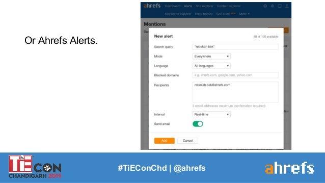 #TiEConChd   @ahrefs Or Ahrefs Alerts.