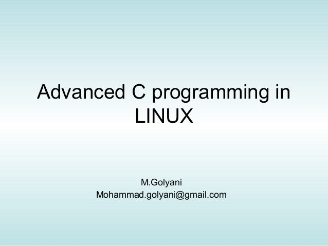 Advanced c programming in Linux