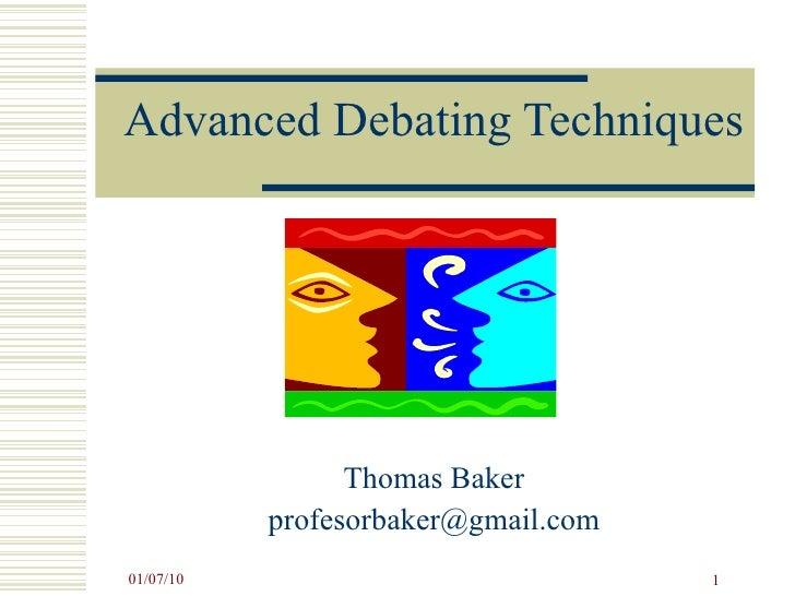 Advanced Debating Techniques Thomas Baker [email_address]