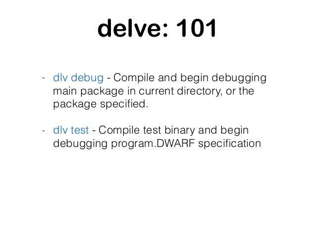 @a_soldatenko Debugging specific unit test go test -test.run TestFibonacciBig dlv test -- -test.run TestFibonacciBig