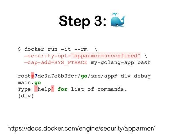 "#!/usr/bin/env bash docker run  -p 8080:8080  -p 40000:40000  --security-opt=""apparmor=unconfined""  --cap-add=SYS_PTRACE h..."