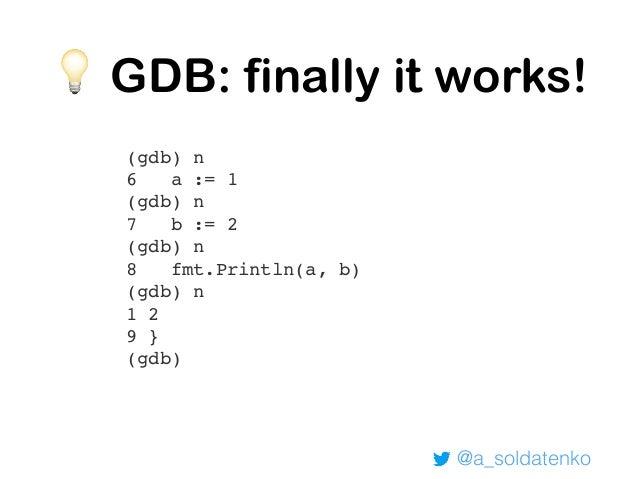 @a_soldatenko Future Reading 🐝: - Internal Architecture of Delve - slides - DWARF specification DWARF - https://golang.org/...