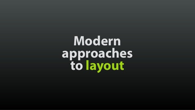 Modern approaches to layout