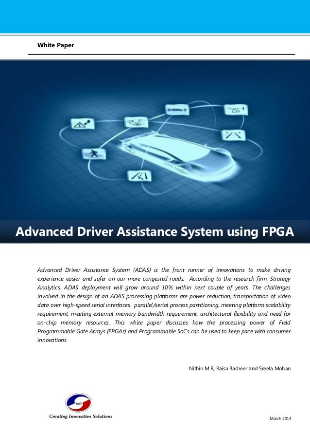 March 2014  White Paper  Advanced Driver Assistance System (ADAS) is the front runner of innovations to make driving exper...