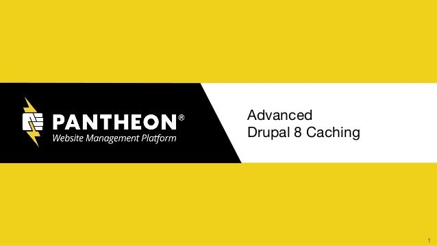 Advanced Drupal 8 Caching