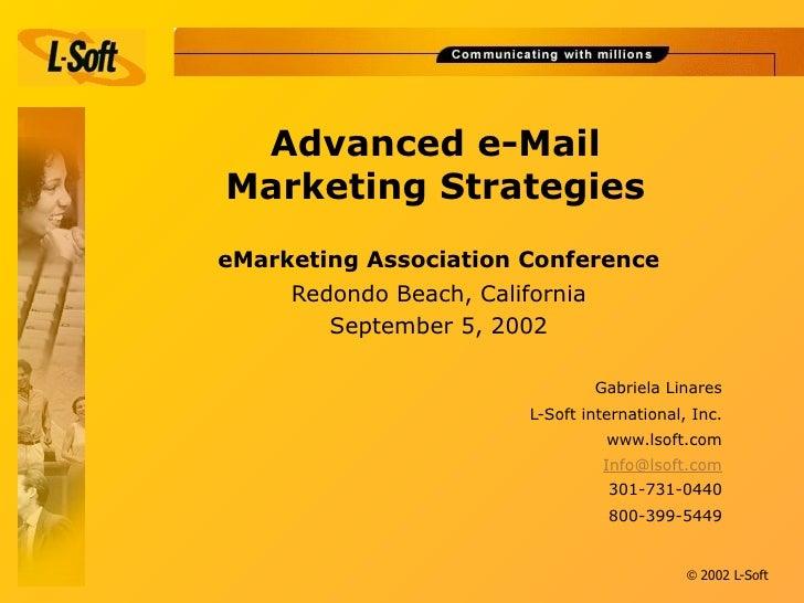 Advanced e-Mail Marketing Strategies eMarketing Association Conference      Redondo Beach, California         September 5,...