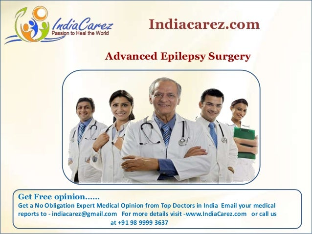 Advanced Epilepsy Surgery Indiacarez.com Get Free opinion…… Get a No Obligation Expert Medical Opinion from Top Doctors in...