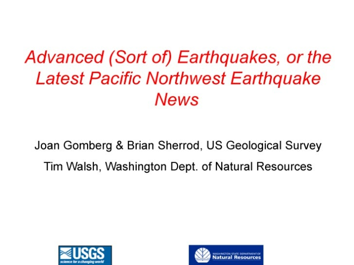 Advanced (Sort of) Earthquakes, or the Latest Pacific Northwest Earthquake News
