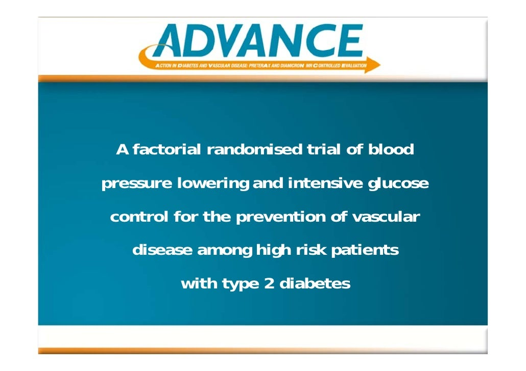A factorial randomised trial of blood pressure lowering and intensive glucose  control for the prevention of vascular    d...