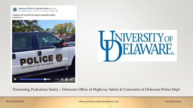 Promoting Pedestrian Safety – Delaware Office of Highway Safety & University of Delaware Police Dept #DTCCSMC2017 LFlowers...