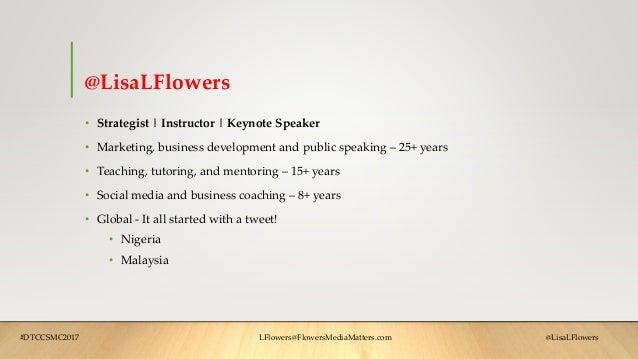 @LisaLFlowers • Strategist | Instructor | Keynote Speaker • Marketing, business development and public speaking – 25+ year...