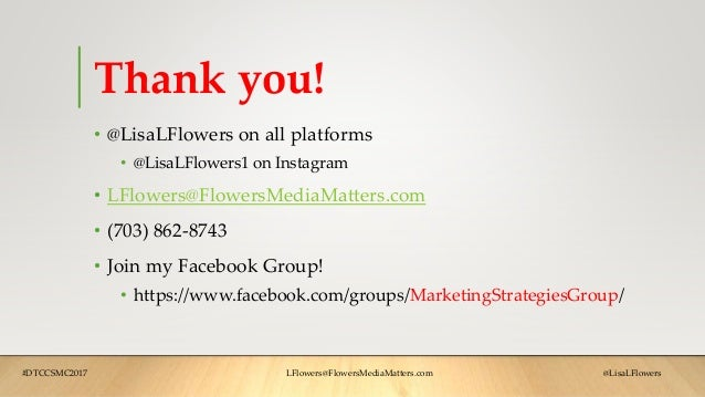 Thank you! • @LisaLFlowers on all platforms • @LisaLFlowers1 on Instagram • LFlowers@FlowersMediaMatters.com • (703) 862-8...