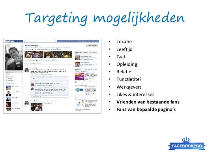 Nog meer tips• Begin altijd in een nieuwe campagne• Gebruik een FB pagina i.p.v. website als landingspagina• Maak gebruik ...