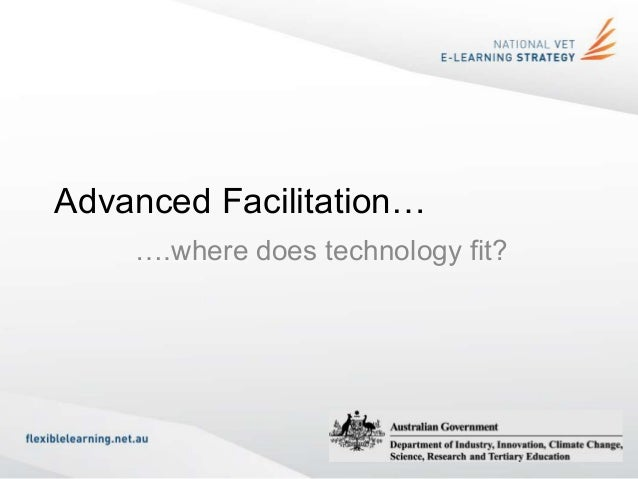 Advanced Facilitation… ….where does technology fit?