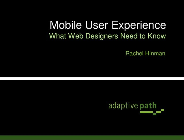 Mobile User Experience What Web Designers Need to Know Rachel Hinman