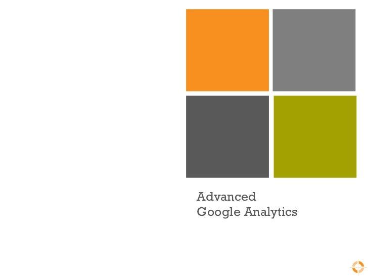 AdvancedGoogle Analytics