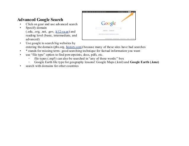 Advanced Google Search •   Click on gear and use advanced search •   Specify domain     (.edu, .org, .net, .gov, .k12.va.u...