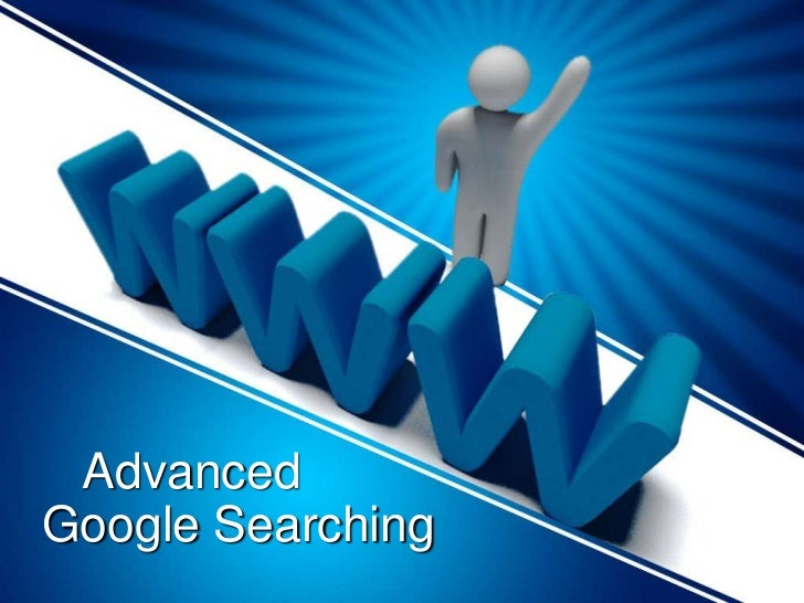 AdvancedGoogle Searching