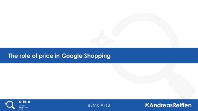 #SMX #11B @AndreasReiffen The role of price in Google Shopping