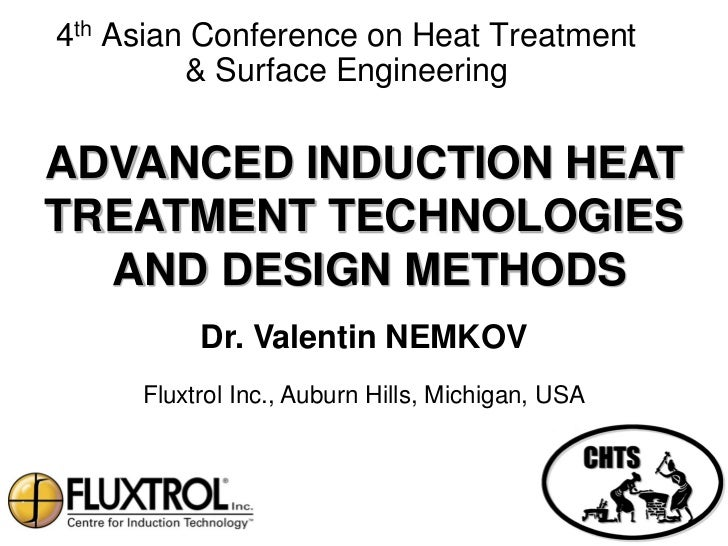 4th Asian Conference on Heat Treatment         & Surface EngineeringADVANCED INDUCTION HEATTREATMENT TECHNOLOGIES  AND DES...