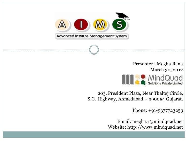 Presenter : Megha Rana                              March 30, 2012     203, President Plaza, Near Thaltej Circle,S.G. High...