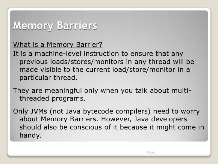 Memory BarriersWhat is a Memory Barrier?It is a machine-level instruction to ensure that any  previous loads/stores/monito...