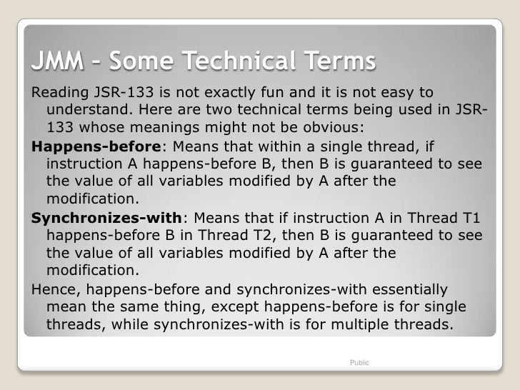 JMM – Some Technical TermsReading JSR-133 is not exactly fun and it is not easy to  understand. Here are two technical ter...