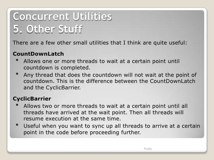 Concurrent Utilities5. Other StuffThere are a few other small utilities that I think are quite useful:CountDownLatch • All...