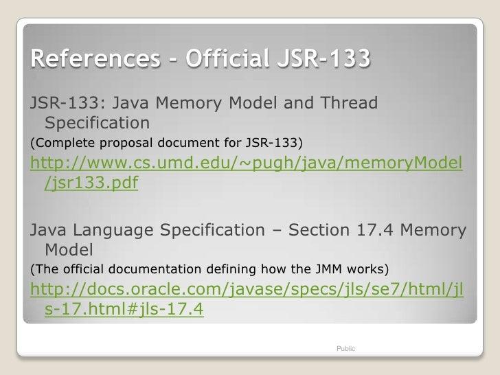 References - Official JSR-133JSR-133: Java Memory Model and Thread  Specification(Complete proposal document for JSR-133)h...