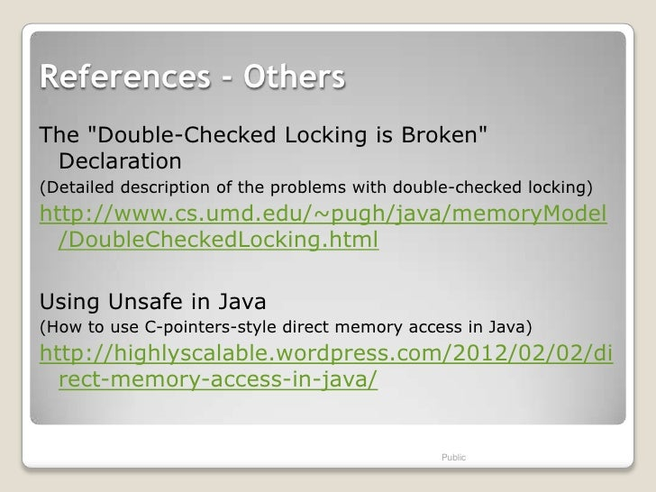 """References - OthersThe """"Double-Checked Locking is Broken"""" Declaration(Detailed description of the problems with double-che..."""