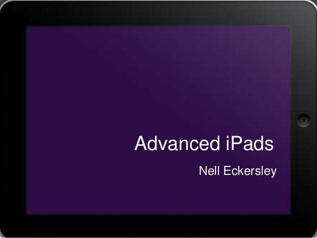 Advanced iPads Nell Eckersley
