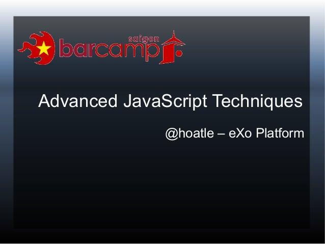 Advanced JavaScript Techniques @hoatle – eXo Platform