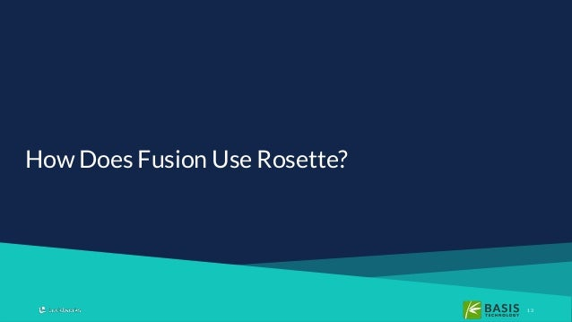 1313 How Does Fusion Use Rosette?