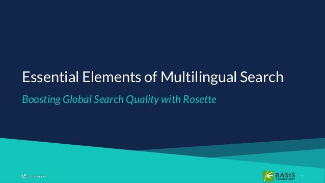 77 Boosting Global Search Quality with Rosette Essential Elements of Multilingual Search