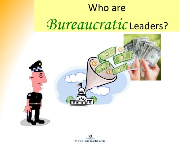 Who are BureaucraticLeaders? © www.asia-masters.com