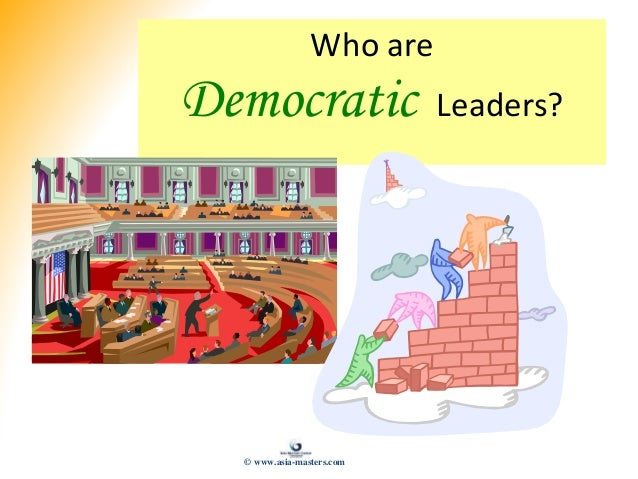 Who are Democratic Leaders? © www.asia-masters.com