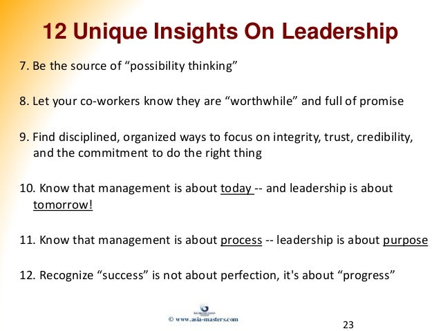 """23 12 Unique Insights On Leadership 7. Be the source of """"possibility thinking"""" 8. Let your co-workers know they are """"worth..."""