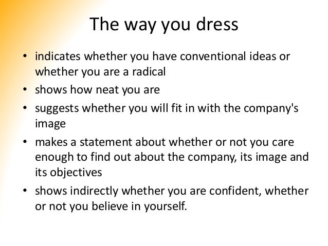 The way you dress • indicates whether you have conventional ideas or whether you are a radical • shows how neat you are • ...