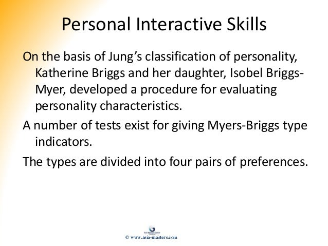Personal Interactive Skills On the basis of Jung's classification of personality, Katherine Briggs and her daughter, Isobe...
