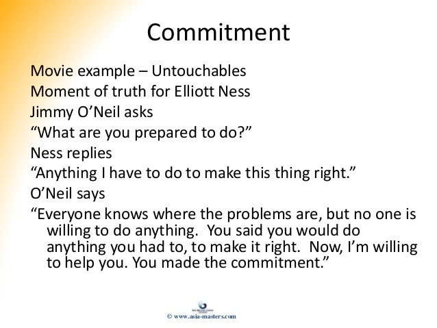 """Commitment Movie example – Untouchables Moment of truth for Elliott Ness Jimmy O'Neil asks """"What are you prepared to do?"""" ..."""