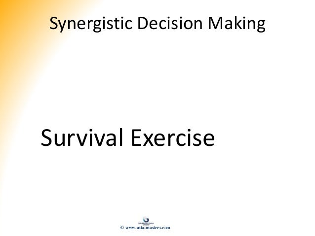 Synergistic Decision Making Survival Exercise © www.asia-masters.com