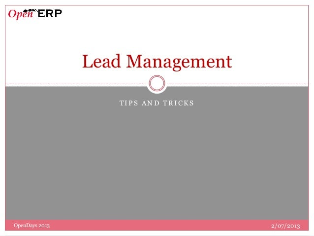 T I P S A N D T R I C K S Lead Management 2/07/2013OpenDays 2013