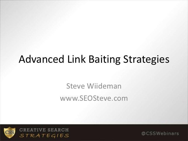 Advanced Link Baiting Strategies<br />Steve Wiideman<br />www.SEOSteve.com<br />